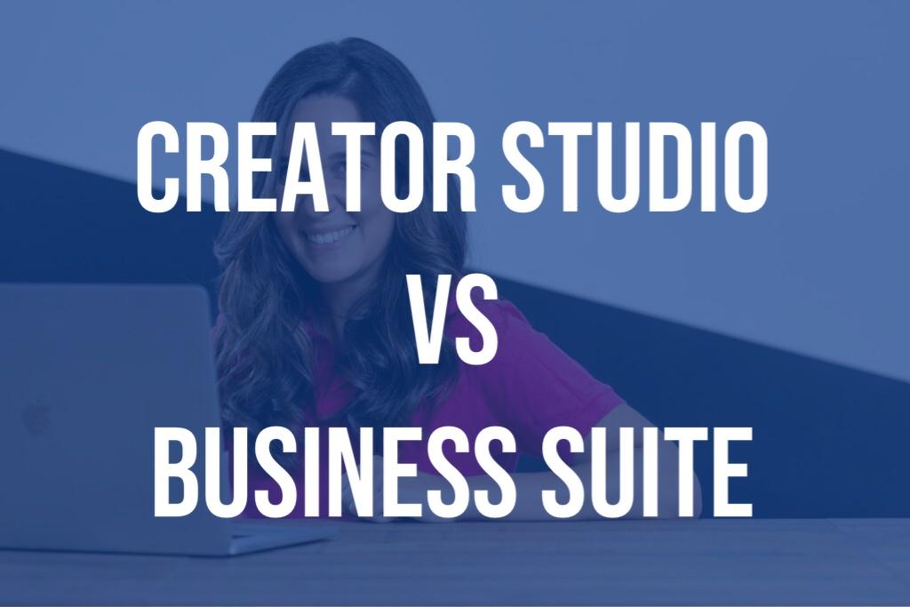 Creator Studio vs Business Suite